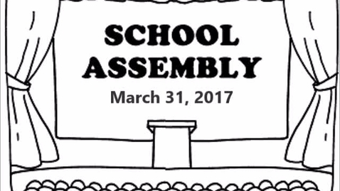 Thumbnail for entry Assembly:  March 31, 2017