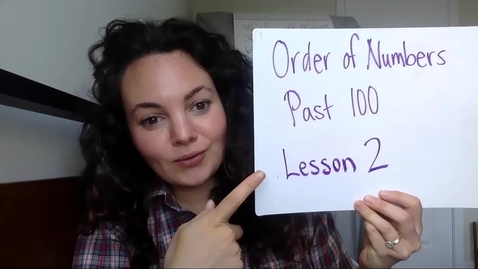 Thumbnail for entry Order of Numbers Past 100 Lesson 2