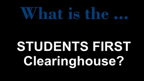 Thumbnail for entry Students First Clearinghouse