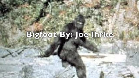 Thumbnail for entry Bigfoot: Joseph Brian Ihrke
