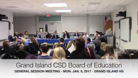 Thumbnail for entry Grand Island CSD Board of Education 1-9-2017 Meeting