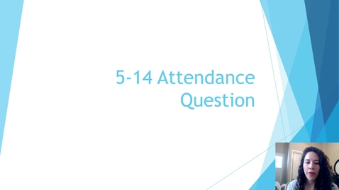 Thumbnail for entry 5-14 Attendance