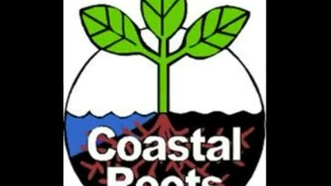Thumbnail for entry Coastal Roots Project 2013