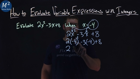 Thumbnail for entry How to Evaluate Variable Expressions with Integers | Evaluate 2x^2-3x+8 when x=-4 | Part 1 of 2