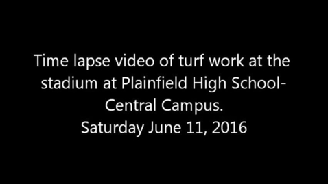 Thumbnail for entry Time lapse video of PHS-CC turf work, 06.11.2016