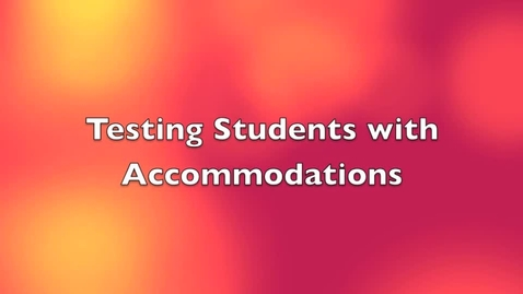 Thumbnail for entry MSA Testing - Accommodations