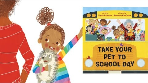 Thumbnail for entry Read Aloud : Take Your Pet to School Day by Linda Ashman & Suzanne Kaufman  - story time any time