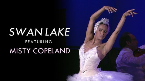 Thumbnail for entry Swan Lake with Misty Copeland, Gustavo Dudamel & the LA Phil