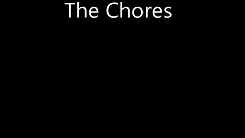 Thumbnail for entry The Chores