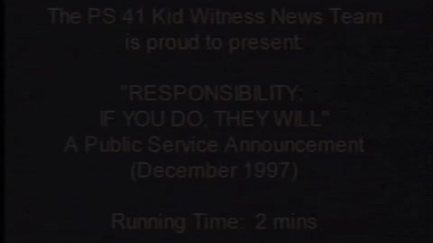 """Thumbnail for entry (1997) KWN """"RESPONSIBILITY - If You Do, They Will Too"""""""