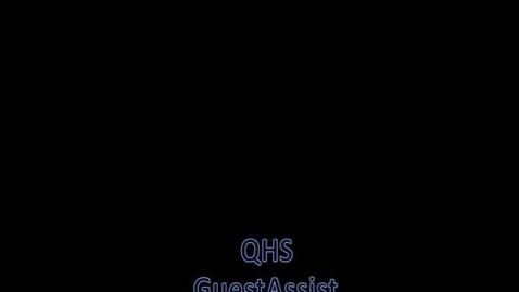 Thumbnail for entry QHS Guest Assist