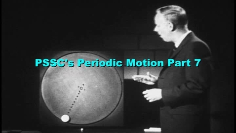 Thumbnail for entry PSSC's Periodic Motion part 7