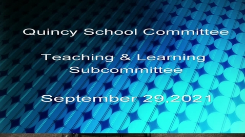 Thumbnail for entry Quincy Public Schools Subcommittees September 29, 2021