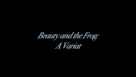 Thumbnail for entry Epiphany - Beauty and the Frog