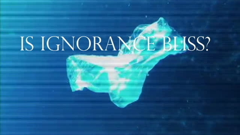 Thumbnail for entry Is Ignorance Bliss? - WSCN Editorials 2018/2019