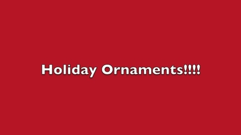 Thumbnail for entry Buy Your Holiday Ornaments in the Library