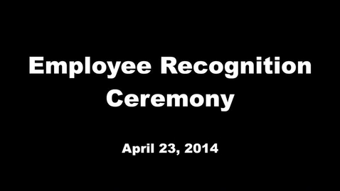 Thumbnail for entry Employee Recognition Ceremony 2014