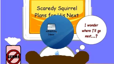 Thumbnail for entry Scardey Squirrel Plans His Next Adventure Part I