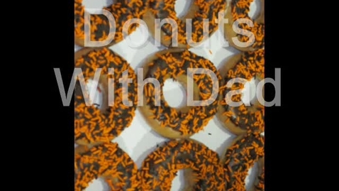 Thumbnail for entry Donuts With Dad 2013