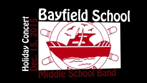 Thumbnail for entry Bayfield MS Band Holiday Concert 2015