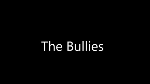 Thumbnail for entry The Bullies