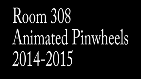Thumbnail for entry Animated Pinwheels Room 308 2014-2015