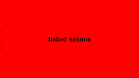 Thumbnail for entry How To Make Baked Salmon