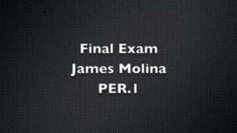 Thumbnail for entry James Molina Final Exam