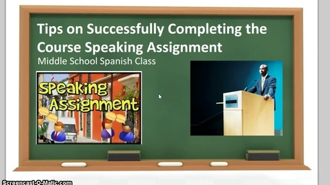 Thumbnail for entry Tips to Successfully Completing the Course Speaking Assignment