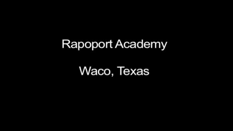 Thumbnail for entry Rapoport Academy: Innovation and Excellence in Public Education
