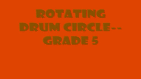 Thumbnail for entry Rotating Drum Circle--grade 5