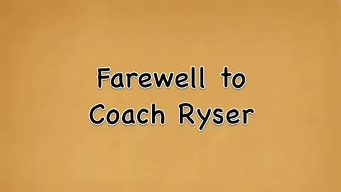 Thumbnail for entry Coach Ryser Retirement