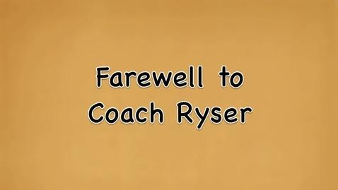 Thumbnail for entry Coach Ryser Retirement