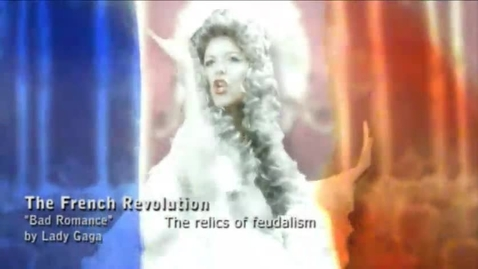 "Thumbnail for entry The French Revolution (""Bad Romance"" by Lady Gaga)"