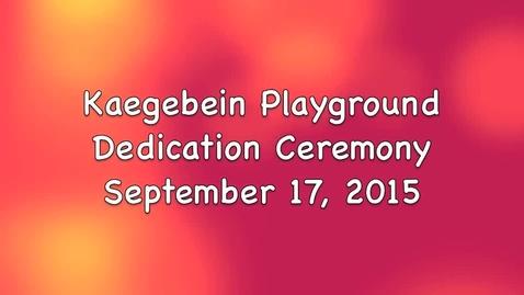 Thumbnail for entry Kaegebein Playground Dedication