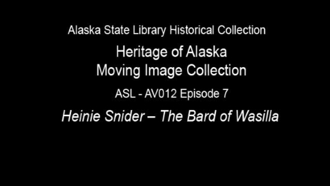 Thumbnail for entry The Heritage of Alaska Episode 7: Heinie Snider-The Bard of Wasilla