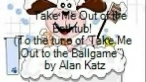 Thumbnail for entry Take Me Out of the Bathtub!