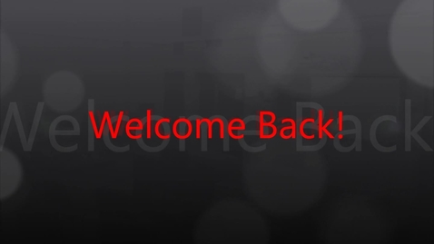 Thumbnail for entry Welcome Back to School 2011-2012
