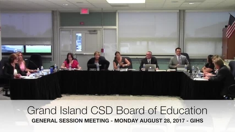 Thumbnail for entry Grand Island CSD Board of Education 8-28-2017 Meeting