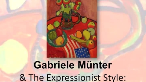 Thumbnail for entry Gabriela Munter & the Expressionist Style: Alla Prima Still Life Painting