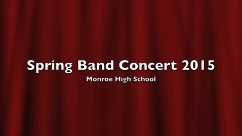 Thumbnail for entry MHS 2015 Spring Band Concert