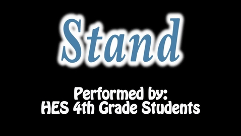 Thumbnail for entry Stand - Fourth Grade Students
