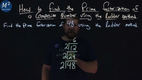 Thumbnail for entry How to Find the Prime Factorization of a Composite Number Using the Ladder Method of 48 | Part 2/2