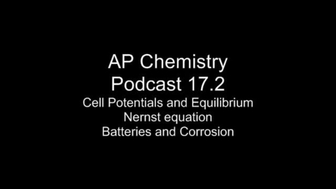 Thumbnail for entry Ap Chem 17.2 Equilibrium, Nernst Equation, Batteries