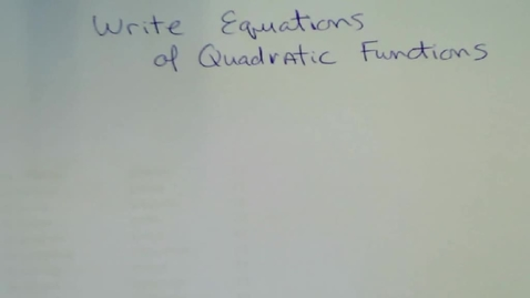 Thumbnail for entry Write Equation of Quadratic Functions