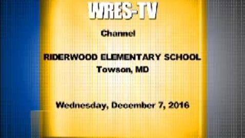 Thumbnail for entry December 7, 2016, WRES-TV Morning Announcements