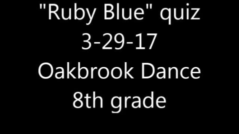 Thumbnail for entry Move of Ruby Blue quiz 3-29-17