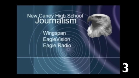 Thumbnail for entry EagleVision From New Caney High School 2016-17 First Edition