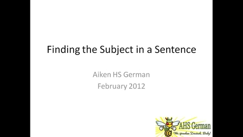 Thumbnail for entry Aiken HS German - Finding the Subject in a Sentence