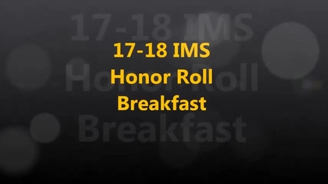 Thumbnail for entry 17-18 IMS Honor Roll Breakfast